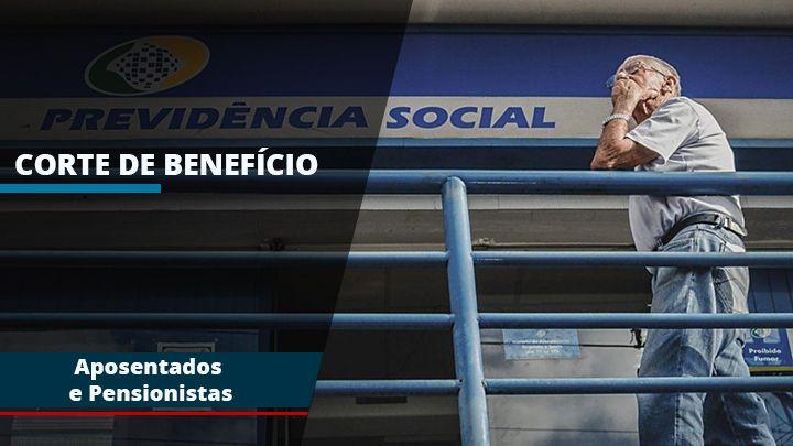 INSS vai CORTAR BENEFÍCIO de Aposentados e Pensionistas