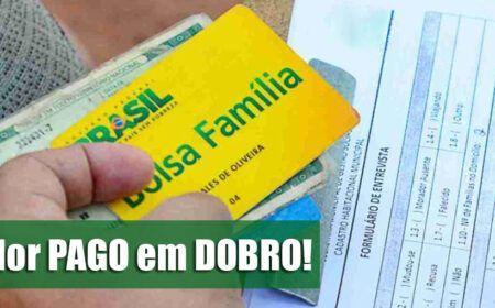 ANUNCIADO! 6ª PARCELA do Bolsa Família: Valor PAGO em DOBRO para CANCELADOS