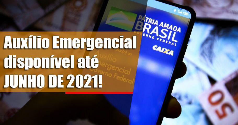 Auxílio Emergencial disponível até JUNHO DE 2021