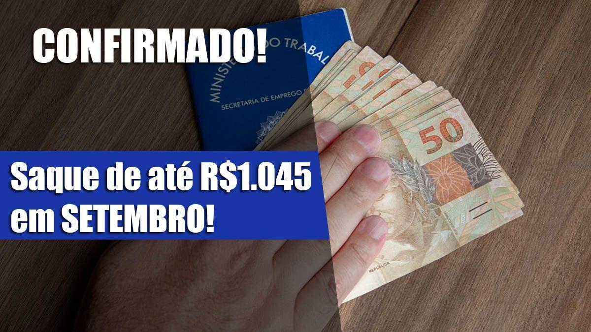 CONFIRMADO! Saque de até R$1.045 em SETEMBRO