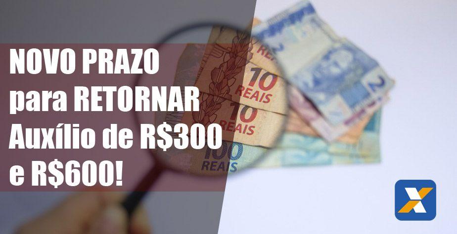 Caixa libera NOVO PRAZO para RETORNAR Auxílio de R$300 e R$600