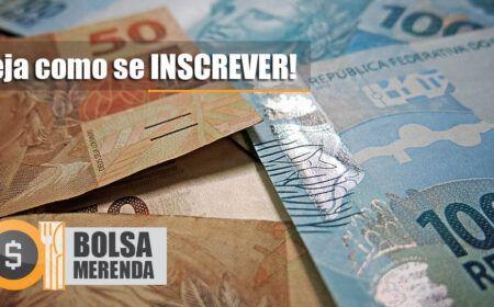 Começa o PAGAMENTO do BOLSA MERENDA: Valores atrasados de R$ 100 para todas as famílias – Saiba como SE INSCREVER