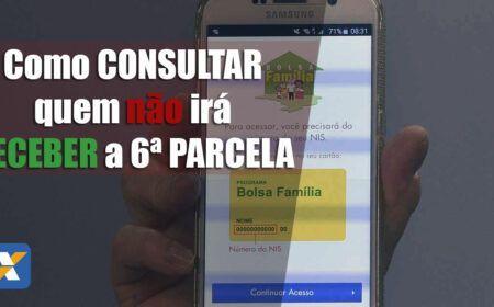 NOVIDADE! Bolsa Família: Como consultar quem não irá RECEBER a 6ª PARCELA