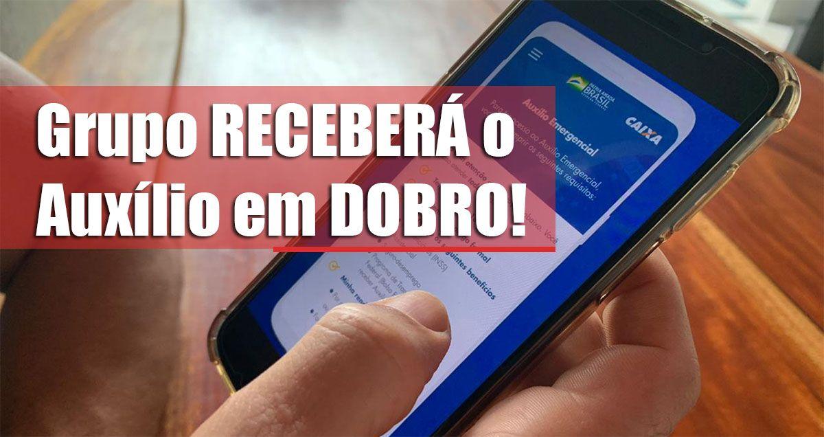 Grupo RECEBERÁ o Auxílio em DOBRO