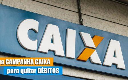 Nova CAMPANHA da CAIXA para quitar DÉBITOS: Limpe seu NOME a partir de R$ 50,00