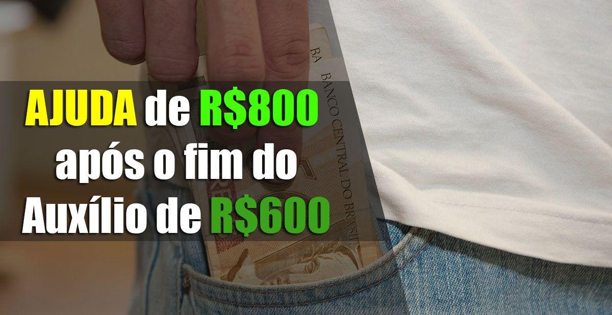 Projeto prevê AJUDA de R$800 após o fim do Auxílio de R$600