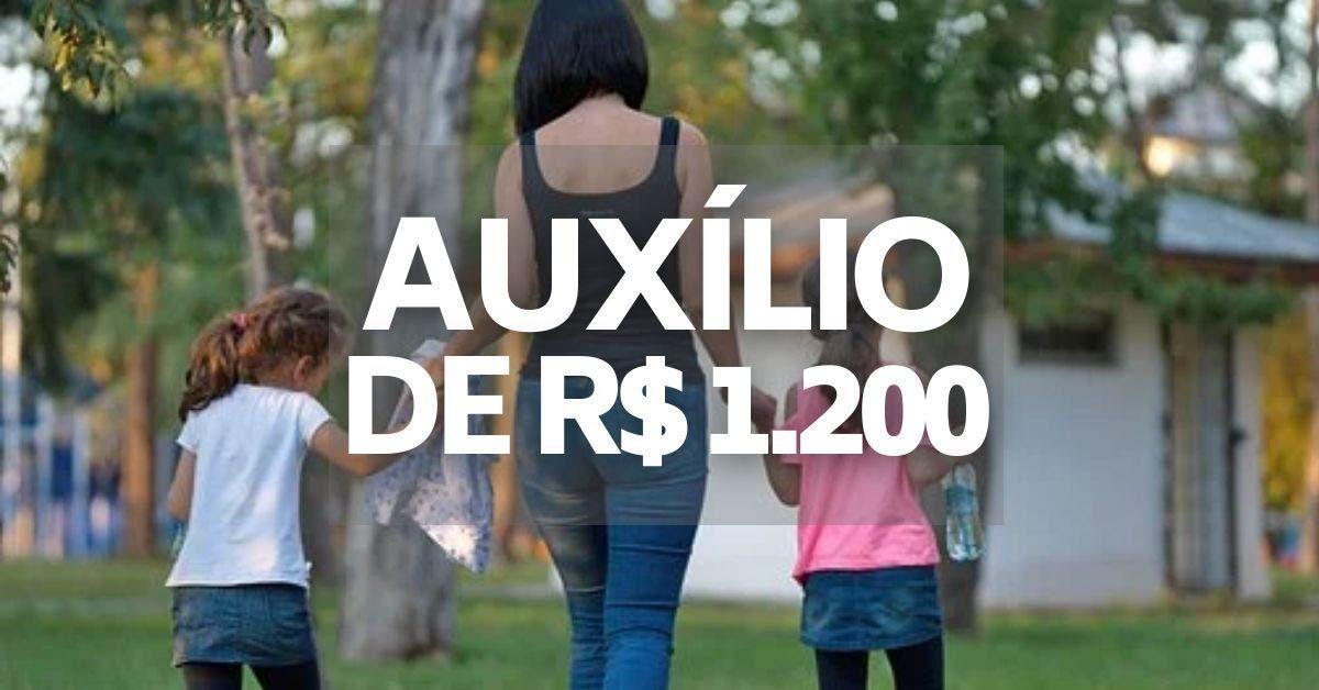 Auxílio Emergencial fixo de R$ 1.200 para MÃES SOLTEIRAS