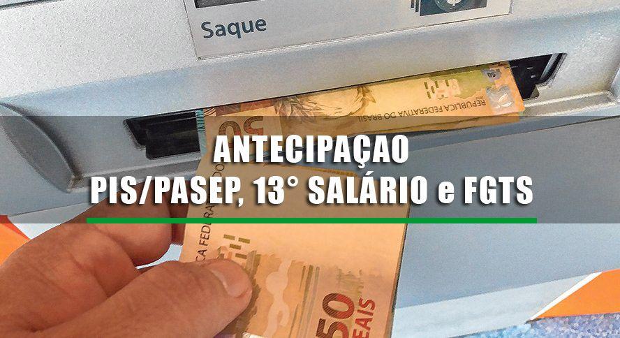 ANTECIPAÇÃO do abono PIS PASEP, 13° SALÁRIO e FGTS
