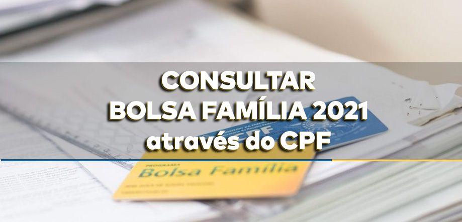 Veja como CONSULTAR o BOLSA FAMÍLIA 2021 através do CPF