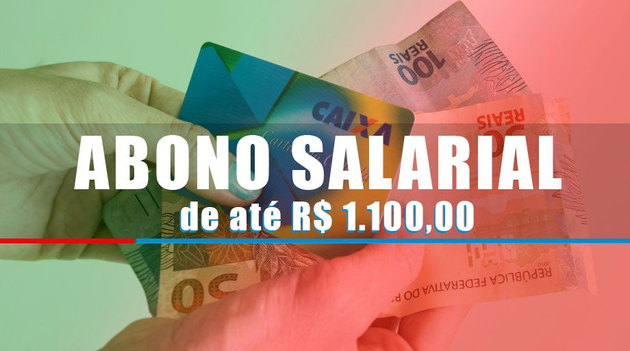Abono SALARIAL com PAGAMENTO de até R$ 1.100 em FEVEREIRO