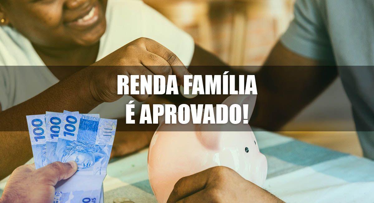 NOVO BENEFÍCIO! RENDA FAMÍLIA é APROVADO e vai PAGAR R$ 300,00 durante 6 MESES