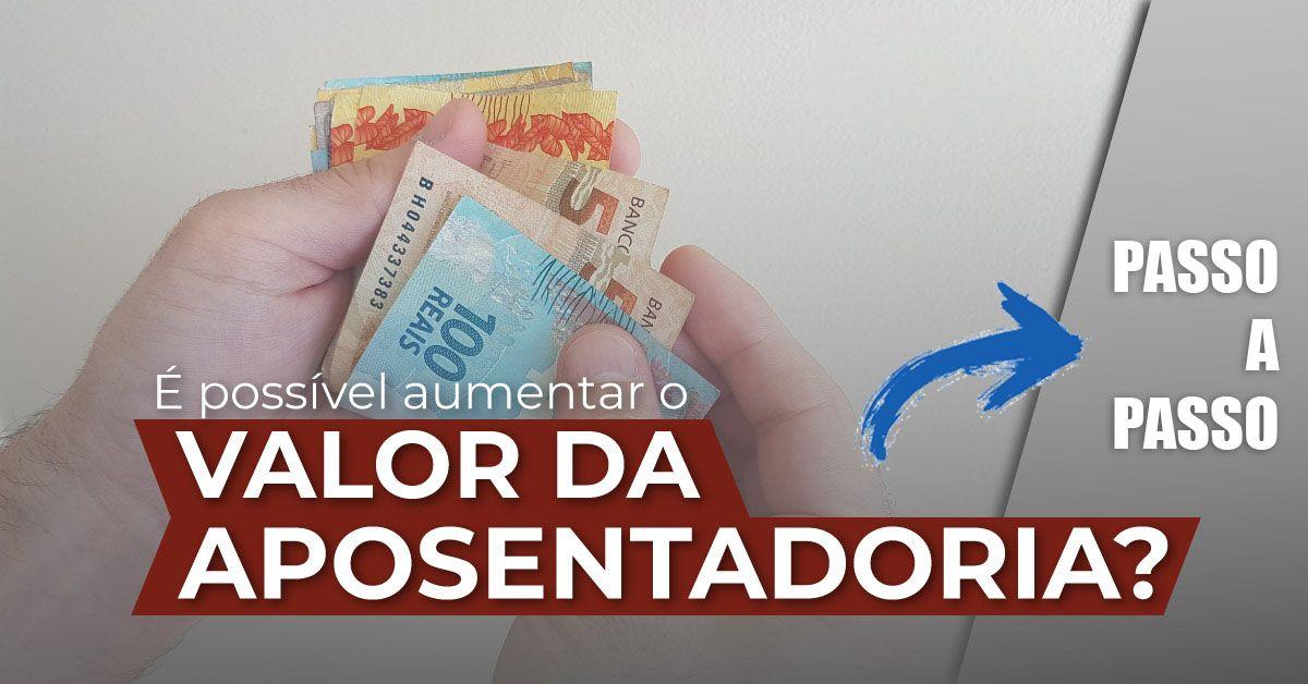 PASSO a PASSO para AUMENTAR o VALOR da APOSENTADORIA do INSS em 2021