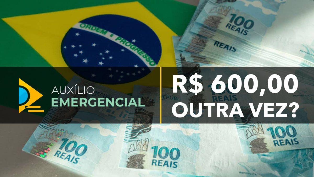 Auxílio Emergencial de R$ 600,00 OUTRA VEZ
