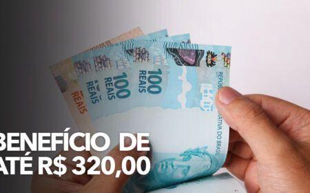 BENEFÍCIO de até R$ 320,00 será PAGO a partir do DIA 05/03: Milhares de FAMÍLIAS podem RECEBER! Veja como se CADASTRAR
