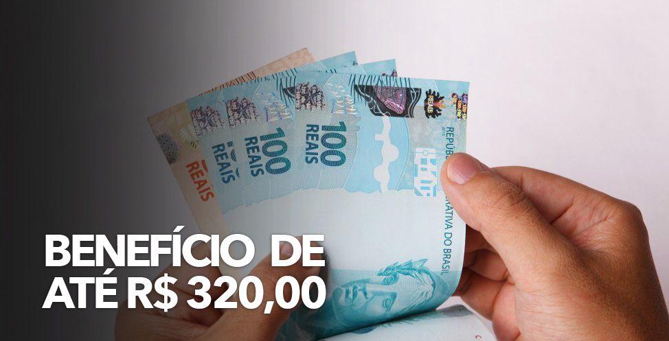 BENEFÍCIO de até R$ 320,00 será PAGO a partir do DIA 05/03