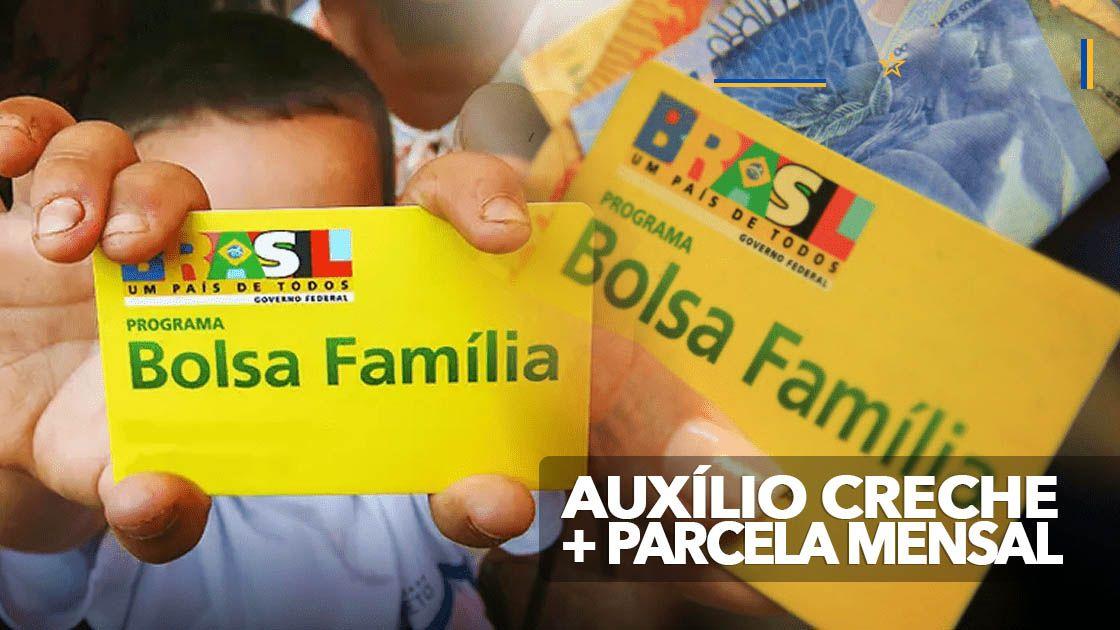 BOLSA FAMÍLIA com Auxílio CRECHE de R$ 250,00 e PARCELA de R$ 200,00