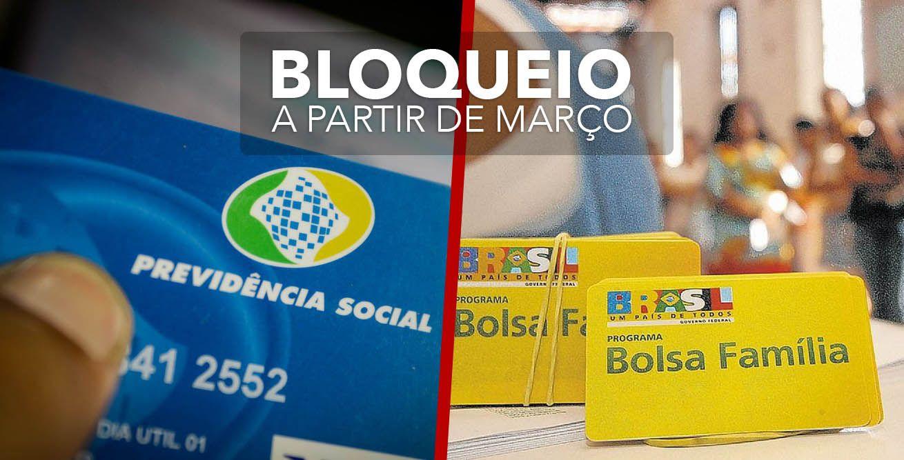 Bloqueios no BPC/LOAS e BOLSA FAMÍLIA a partir de MARÇO