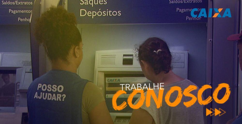 TRABALHE CONOSCO Caixa 2021