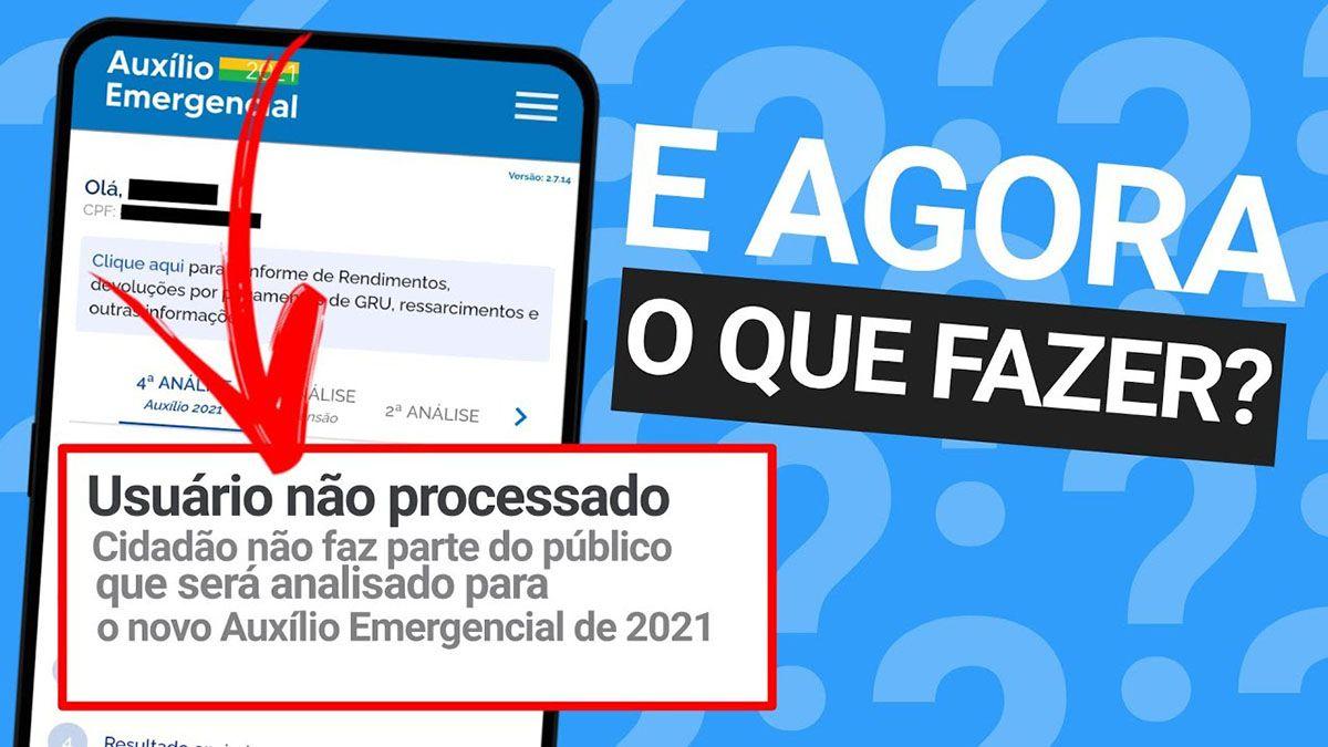 Auxílio Emergencial 2021 USUÁRIO não PROCESSADO