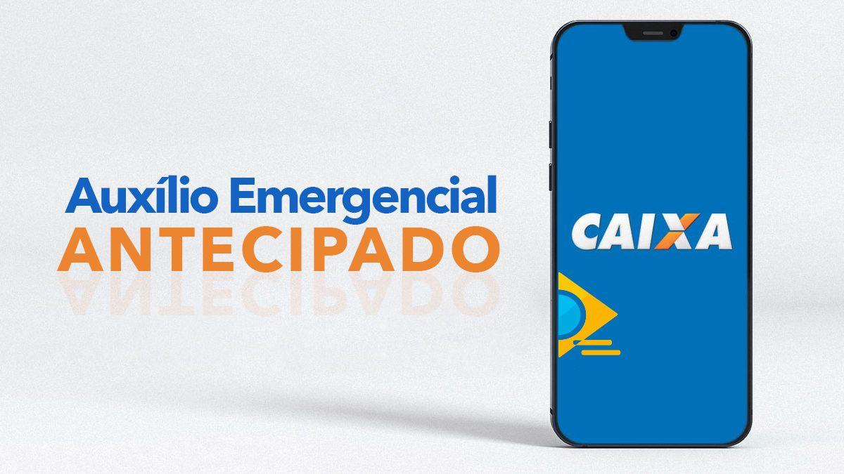 Caixa ANUNCIA ANTECIPAÇÃO das PARCELAS do Auxílio Emergencial