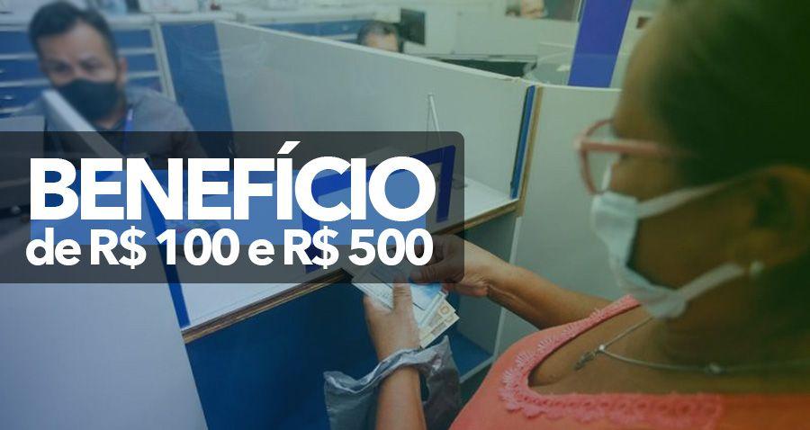 GRUPO começa a RECEBER BENEFÍCIO de R$ 100 e R$ 500