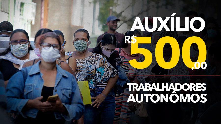 Governo inicia PAGAMENTO do Auxílio de R$ 500,00 para TRABALHADORES AUTÔNOMOS