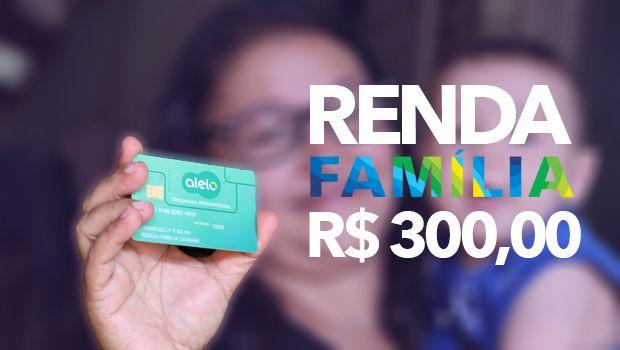 Inscrições para o Renda Família de R$300 vão até o final do mês