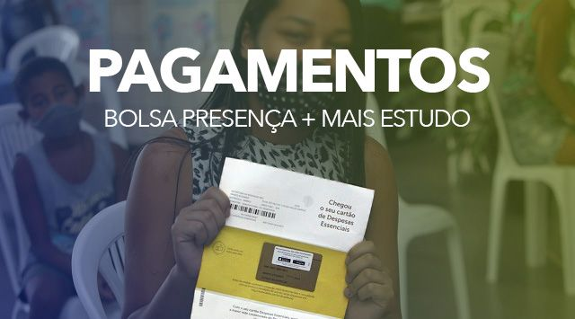 Pagamentos do Bolsa Presença de R$ 55,00 + R$ 100,00