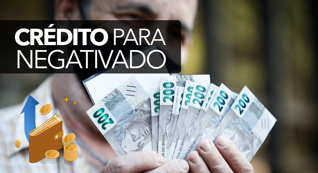 Anunciado! Negativados podem solicitar linha de crédito até R$ 100 mil