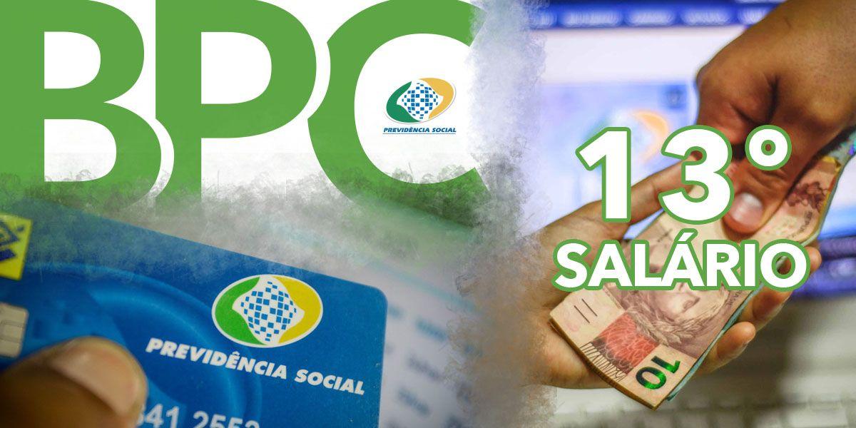 Aumento no BPC LOAS e ANTECIPAÇÃO do 13º SALÁRIO do INSS
