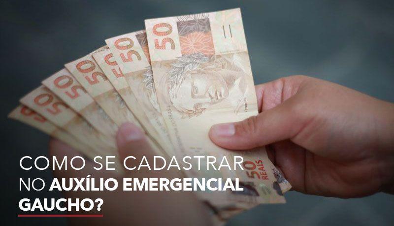 Como fazer o cadastro no Auxílio Emergencial Gaúcho