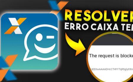 Como resolver erro the request is blocked Caixa Tem em 2021: Não deixe seu aplicativo bloqueado…