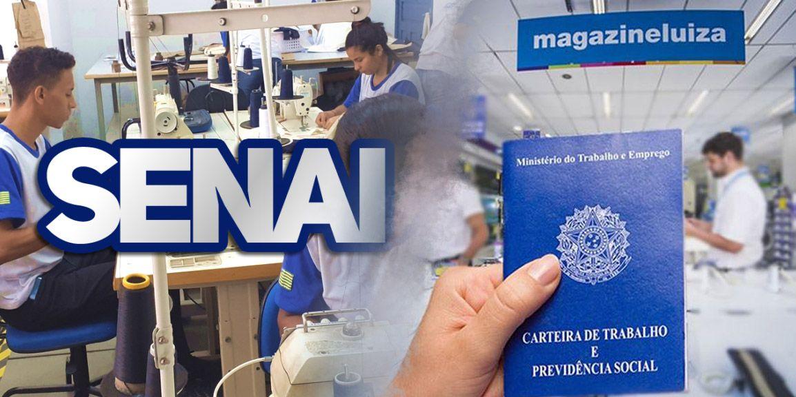 Magazine Luiza e SENAI abrem milhares de vagas de emprego e cursos em todo o Brasil