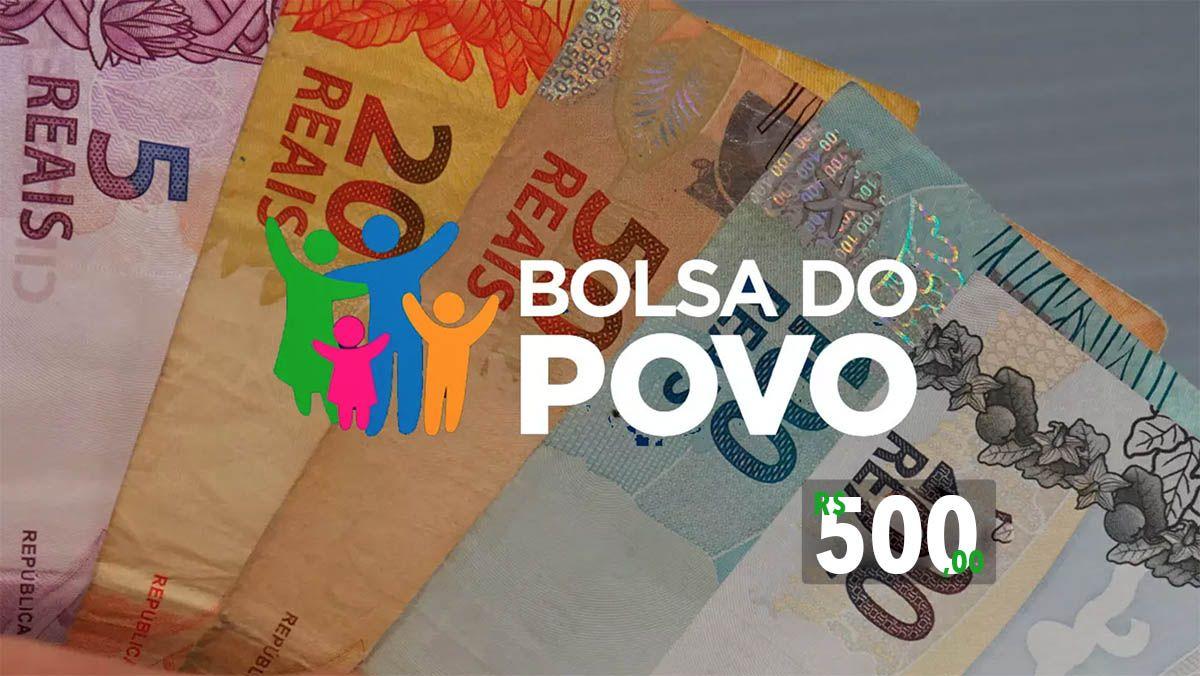 Bolsa do Povo paga R$500 de Auxílio