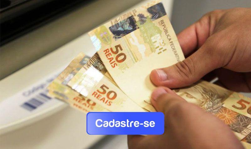 Cadastro e Receber Benefício de R$500