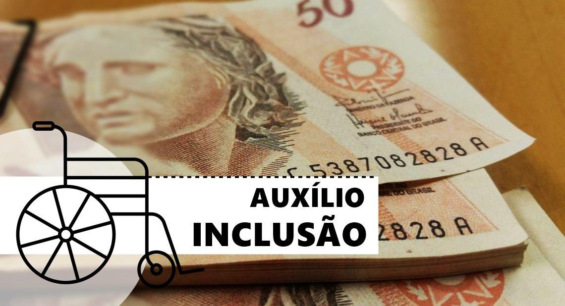 Consulta Auxílio-inclusão: Veja se você pode receber o benefício de R$ 550