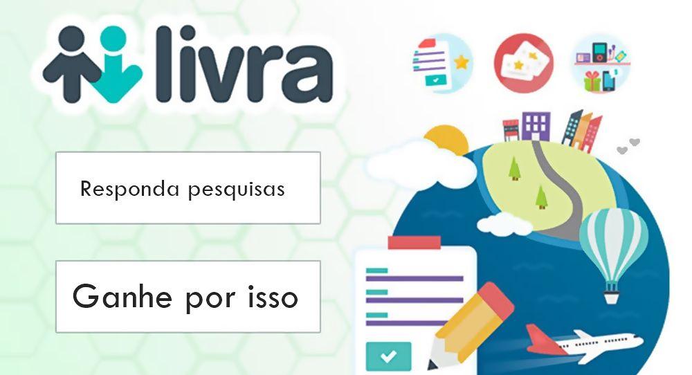 Livra Pesquisas App Receba R$ respondendo pesquisas reais - Mais de 1.5 milhões de usuários cadastrados