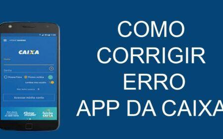 App Caixa Cod 99-500 e Cod 07-1: Como corrigir o erro e acessar o aplicativo