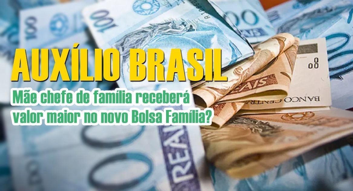 Auxílio Brasil Mãe chefe de família receberá valor maior no novo Bolsa Família