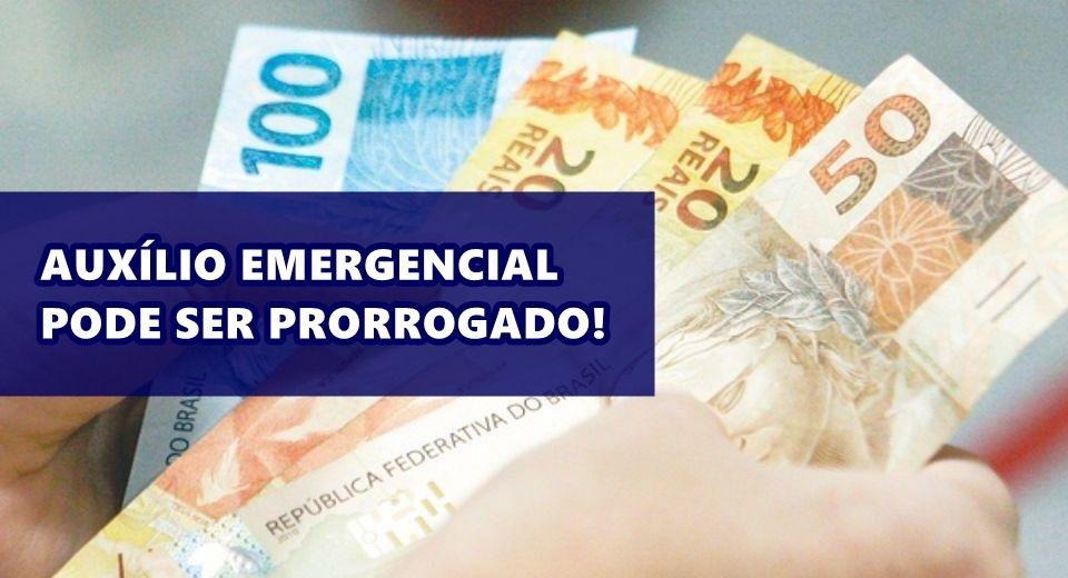 Auxílio Emergencial pode ser prorrogado Entenda o motivo