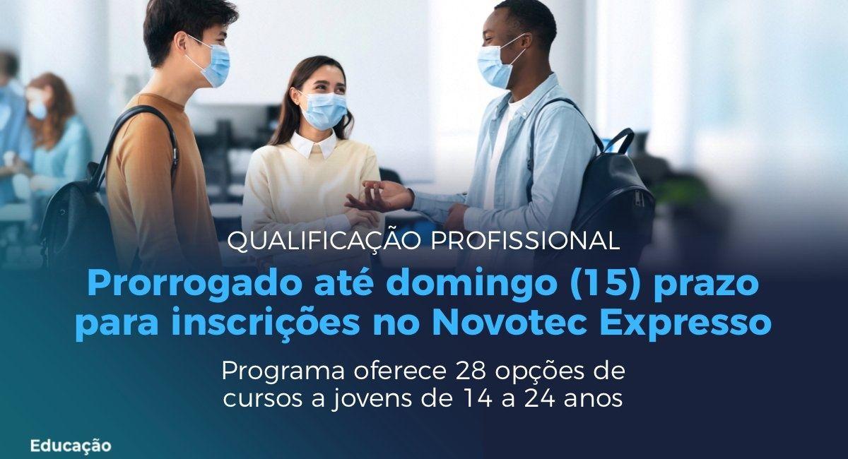 Inscrições Novotec Expresso 30 mil bolsas-auxílio de até R$ 600 para estudantes