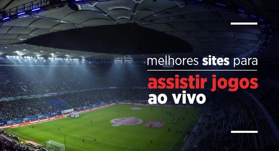 Melhores sites para assistir futebol ao vivo grátis Brasileirão, Copa do Brasil e Libertadores