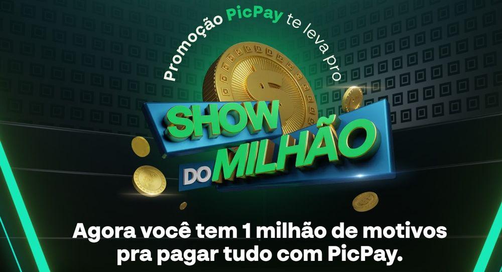 Promoção Show do Milhão PicPay Como Participar, Prêmios, Sorteios e Ganhadores