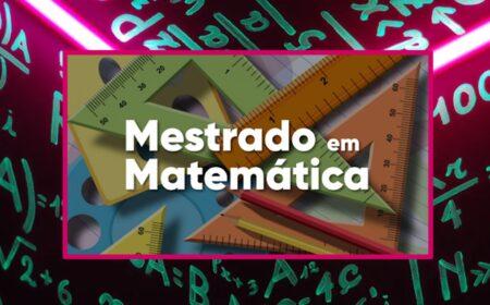 Inscrições para Mestrado em Matemática: Mais de mil vagas a partir de 08/09