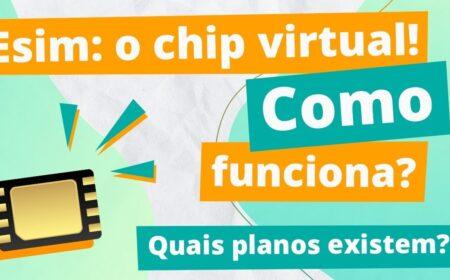 Chip Virtual eSIM: Veja como funciona o e-Chip e como ativar através do passo a passo