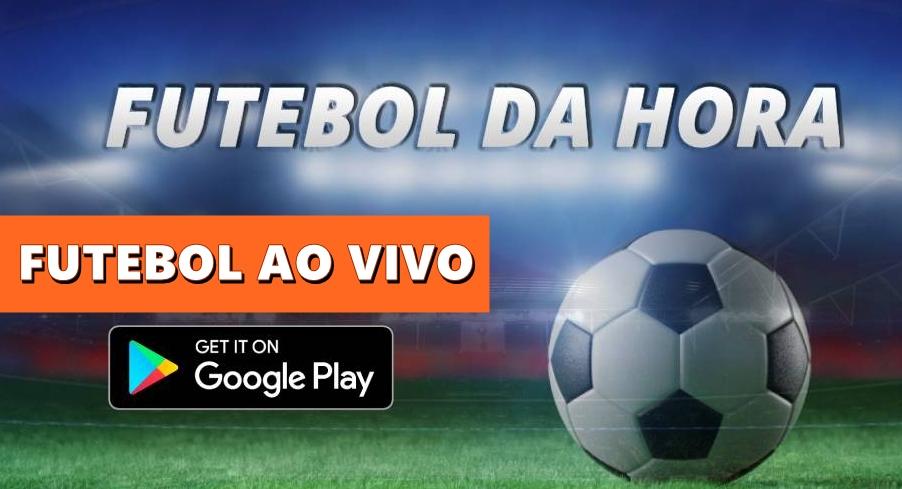 Futebol Da Hora App Acompanhe Futebol ao Vivo, Campeonatos Nacionais e Internacionais através do aplicativo