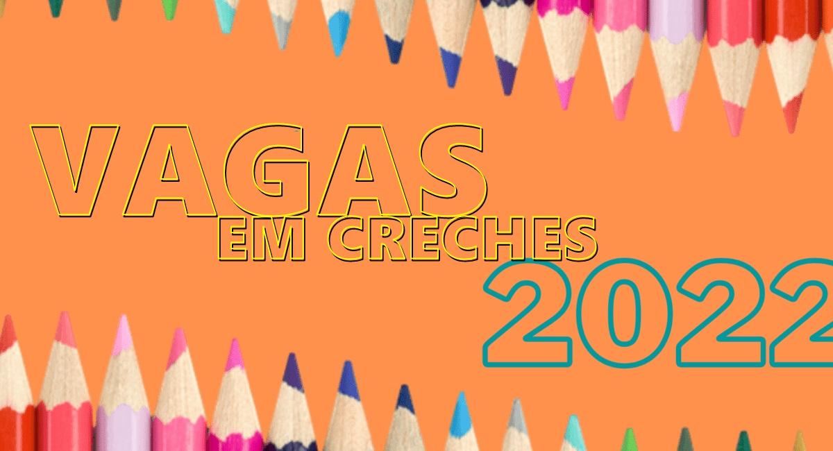 Inscrições para Vagas em Creches 2022 Escolas Públicas de Educação Infantil - Passo a Passo para inscrição