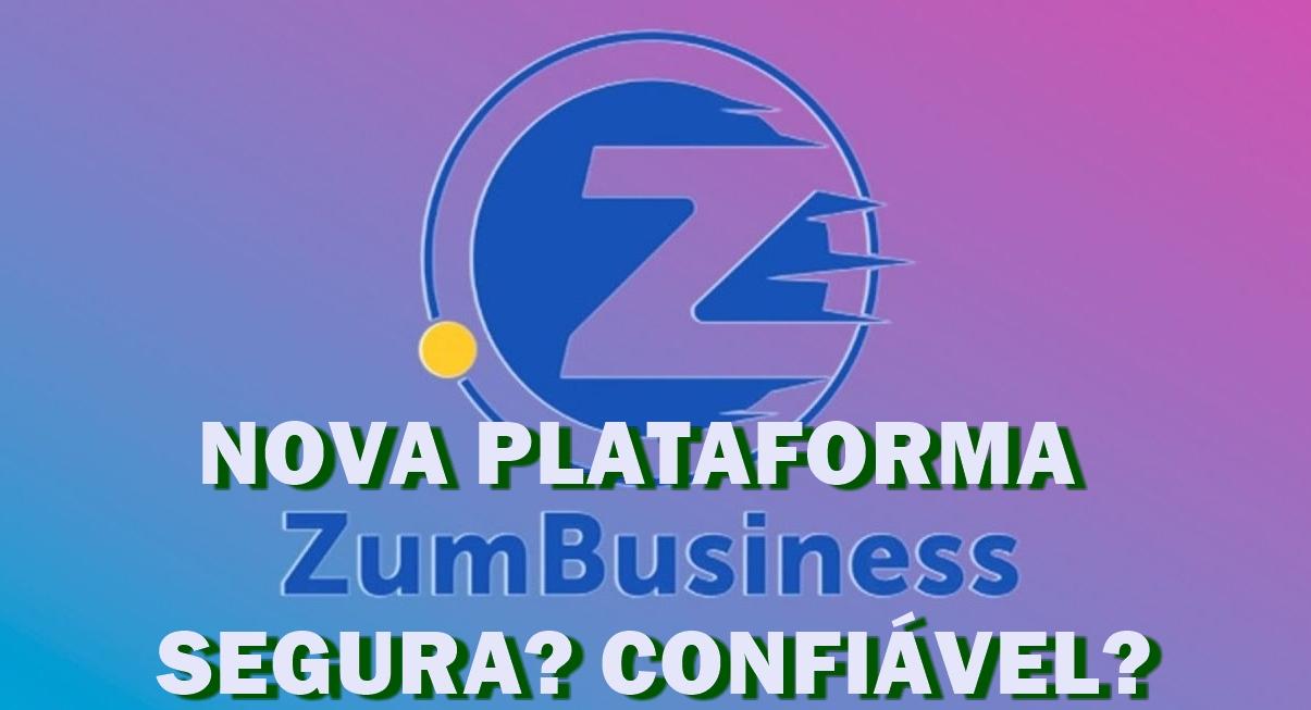 Zum Business é confiável Ganhos de R$1.700 a R$1 Milhão com essa nova Plataforma é real